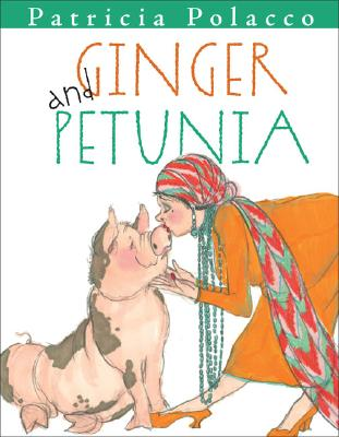 Ginger and Petunia By Polacco, Patricia
