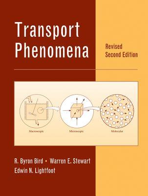 Transport Phenomena By Bird, R. Byron/ Stewart, Warren E./ Lightfoot, Edwin N.